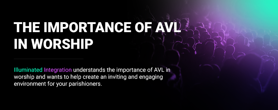 importance of avl in worship