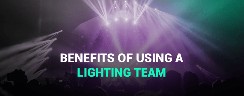 benefits of using a lighting team
