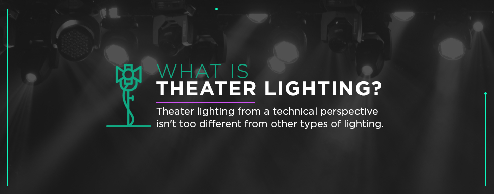 what is theater lighting