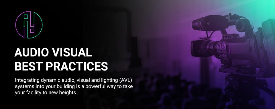audio visual best practices
