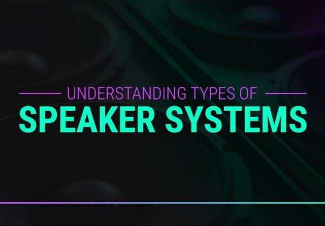 1-Understanding-Types-of-Speaker-Systems