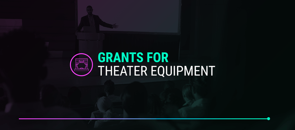 grants for theater equipment