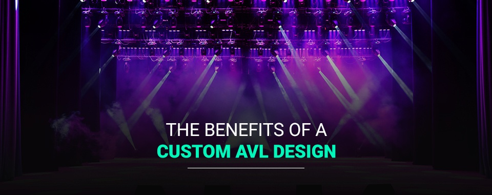 The Benefits of a Custom AVL Design