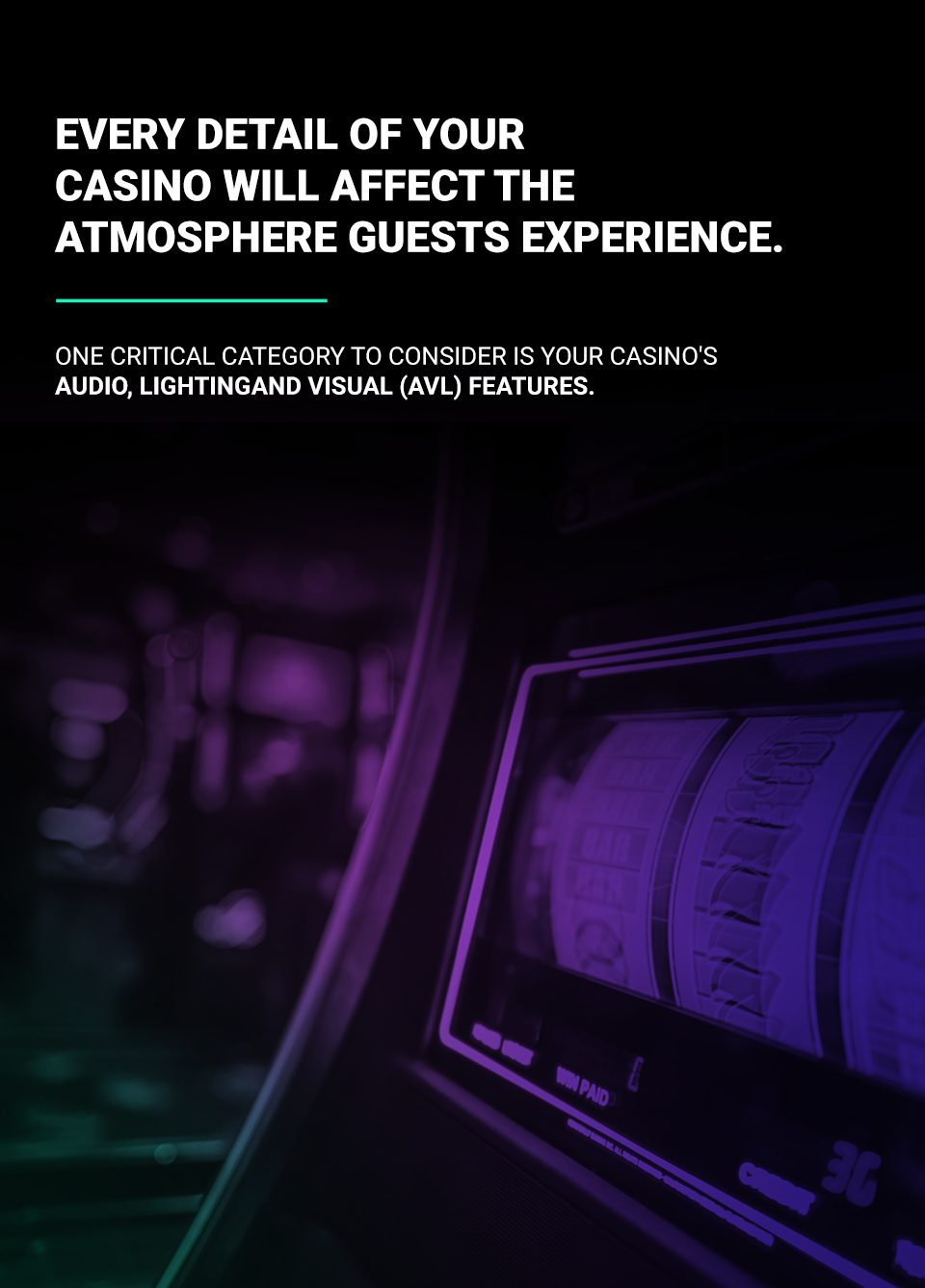Every detail of your casino will affect the atmosphere guests experience
