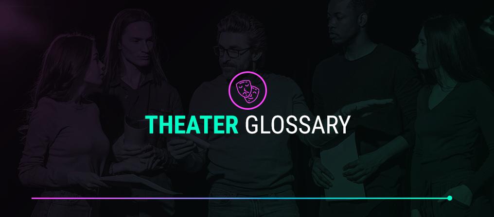 Theater Glossary